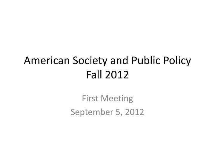 american society and public policy fall 2012