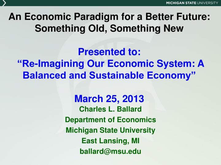 An Economic Paradigm for a Better Future: