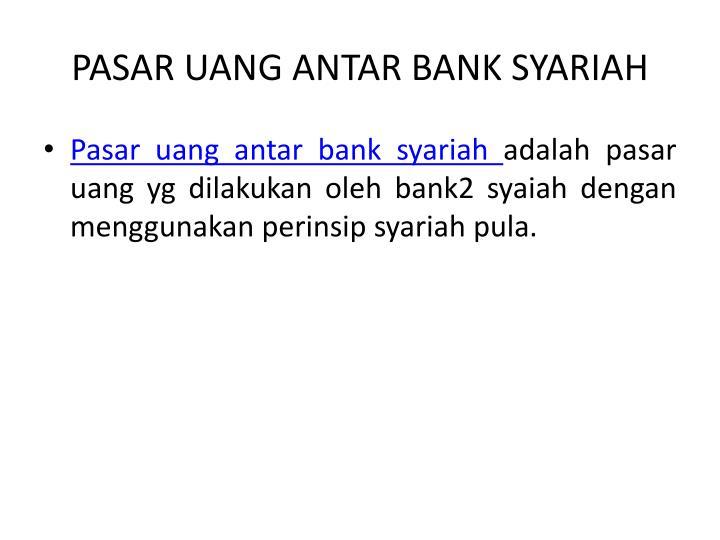 PASAR UANG ANTAR BANK SYARIAH