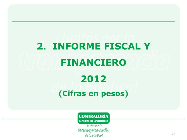 2.  INFORME FISCAL