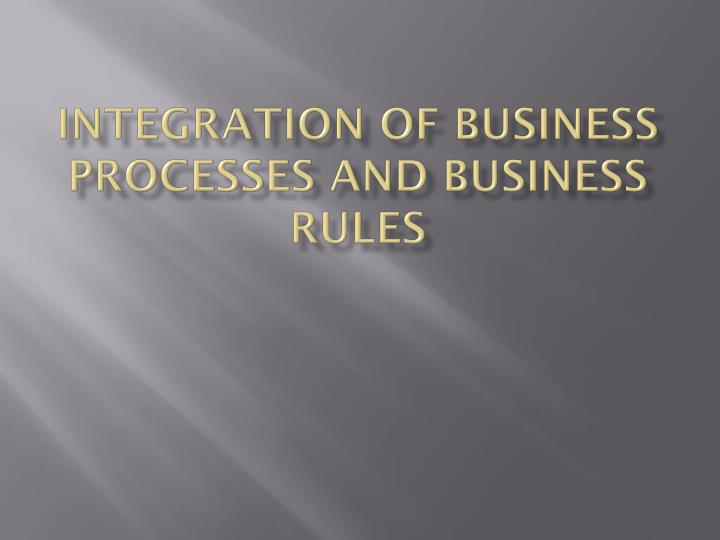 integration of business processes and business rules n.