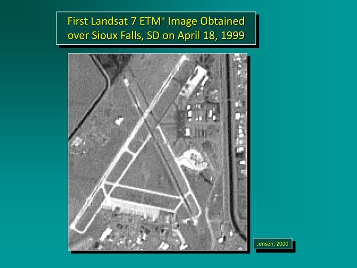 First Landsat 7 ETM