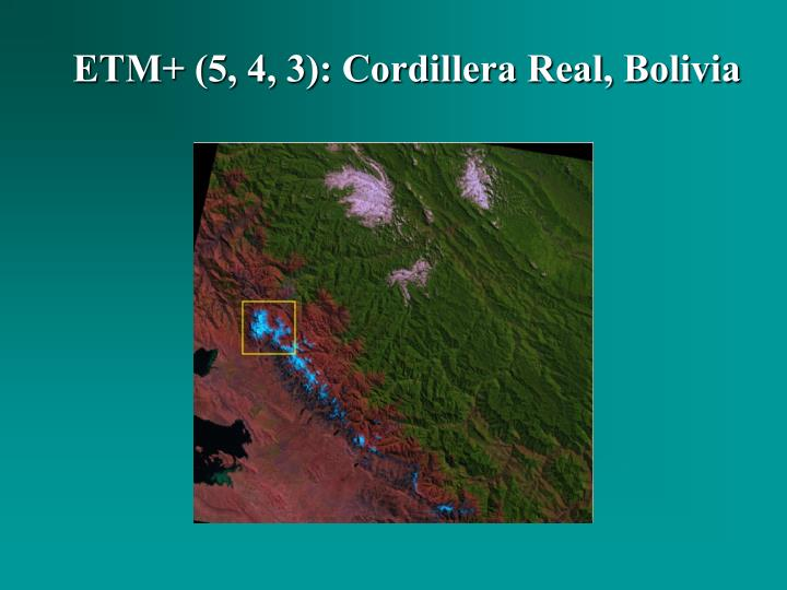 ETM+ (5, 4, 3): Cordillera Real, Bolivia