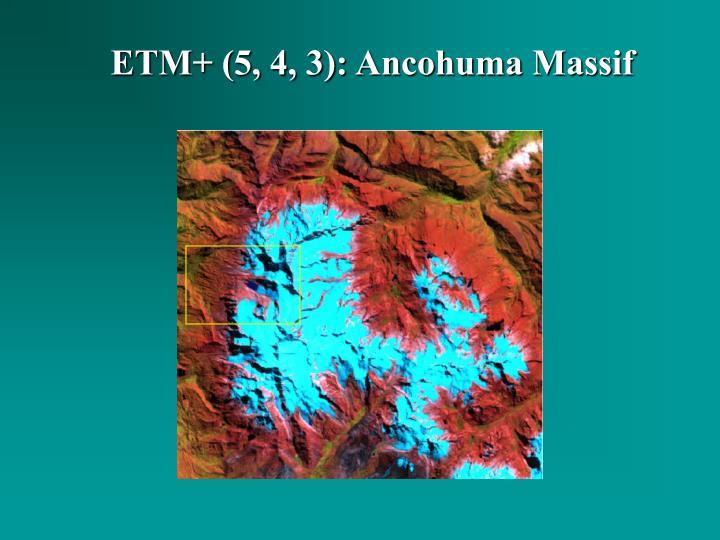 ETM+ (5, 4, 3): Ancohuma Massif