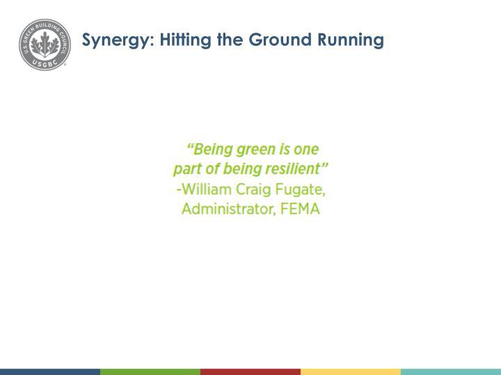Synergy: Hitting the Ground Running