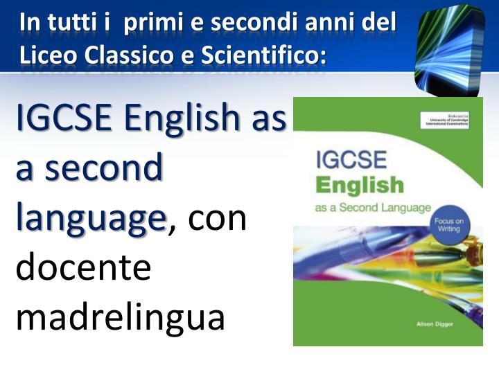 In tutti i  primi e secondi anni del Liceo Classico e Scientifico: