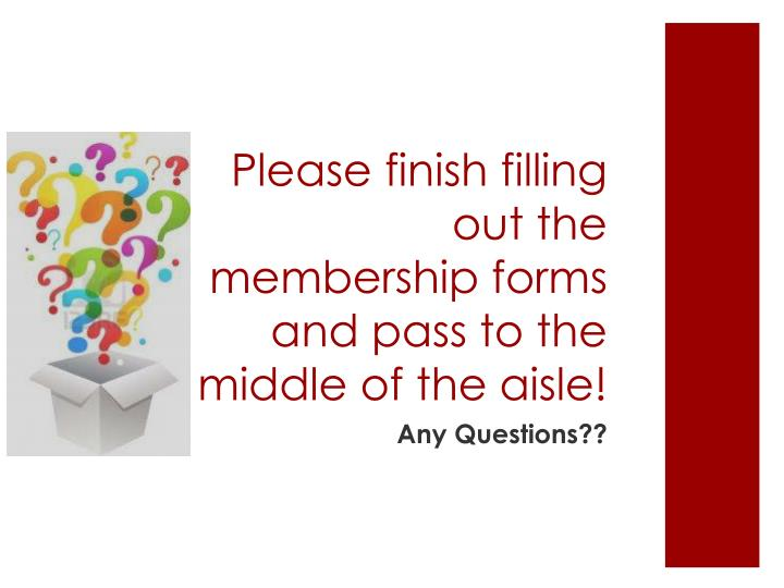 Please finish filling out the membership forms and