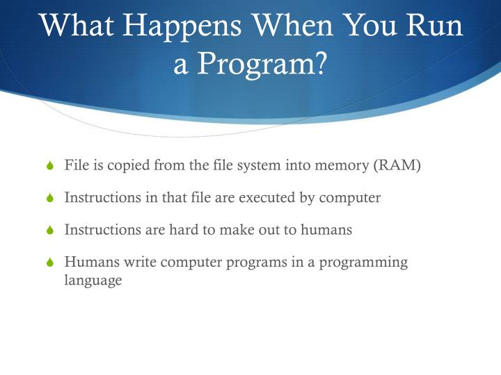 What Happens When You Run a Program?