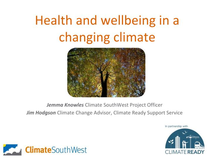 Health and wellbeing in a changing climate