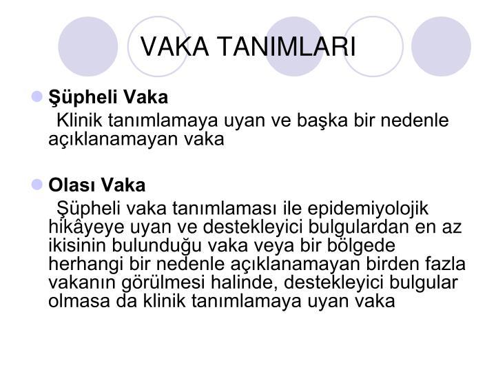 VAKA TANIMLARI