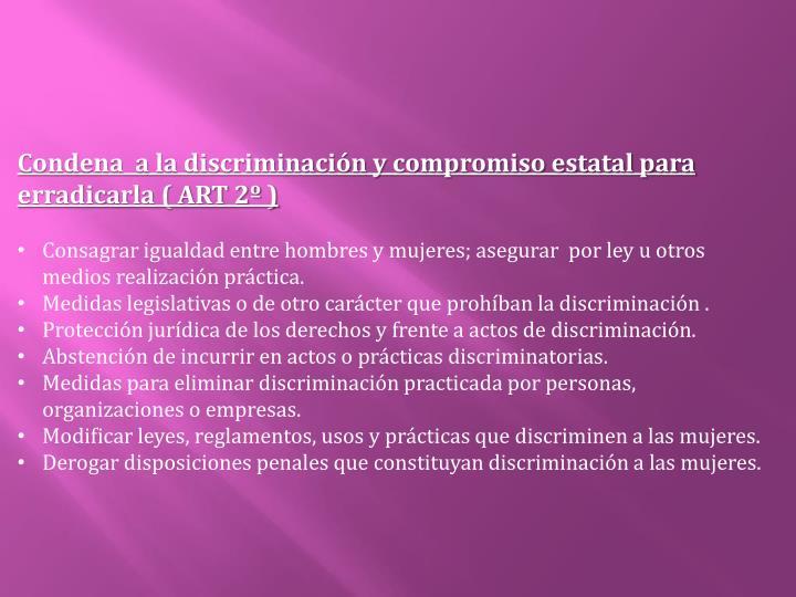 Condena  a la discriminación y compromiso estatal para erradicarla ( ART 2º )
