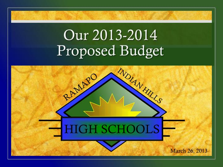 our 2013 2014 proposed budget n.