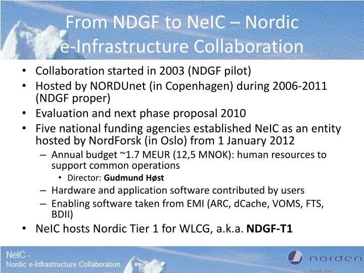 From ndgf to neic nordic e infrastructure collaboration
