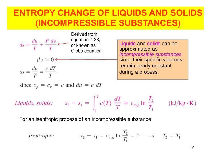 ENTROPY CHANGE OF LIQUIDS AND SOLIDS (INCOMPRESSIBLE SUBSTANCES)