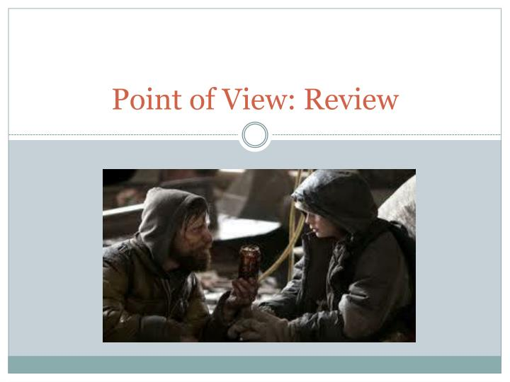 Point of view review