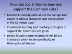 h ow can social studies teachers support the common core