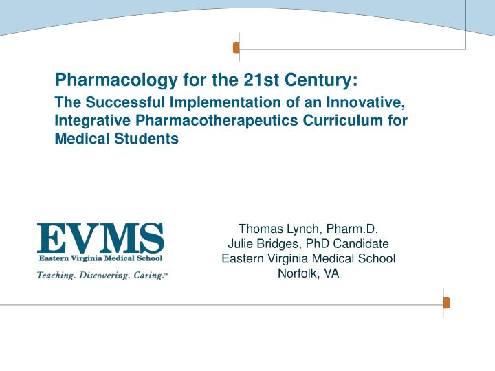 Pharmacology for the 21st Century: