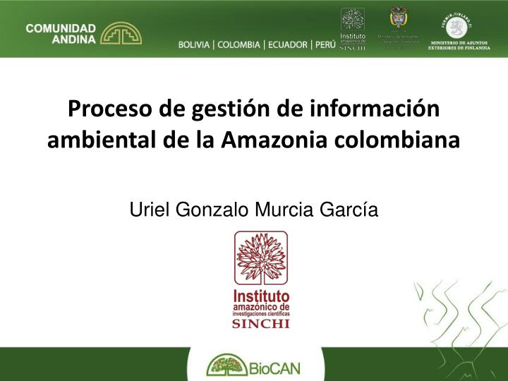 Proceso de gestión de información ambiental de la Amazonia colombiana