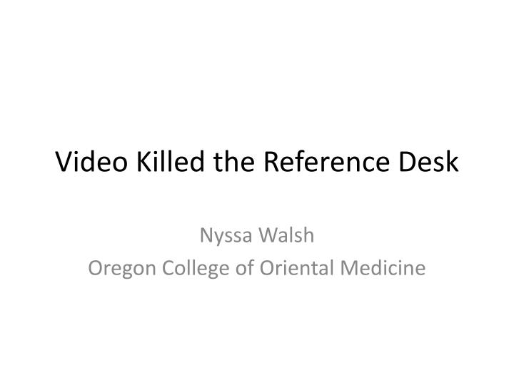 video killed the reference desk n.