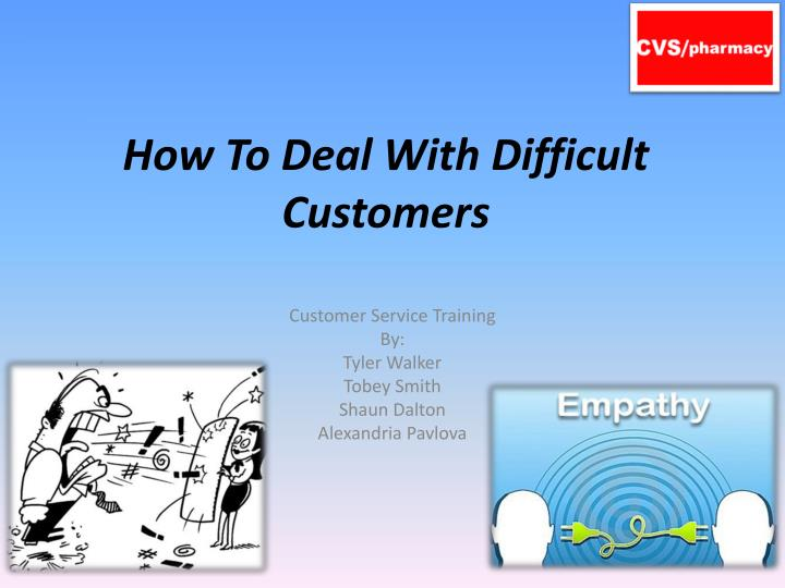 how to deal with difficult customers n.
