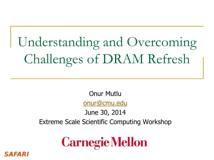 understanding and overcoming challenges of dram refresh n.