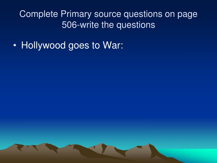 Complete Primary source questions on page 506-write the questions