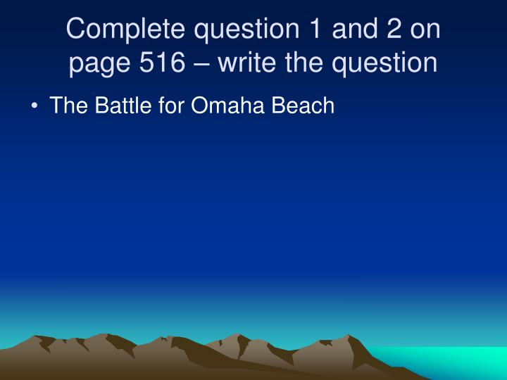 Complete question 1 and 2 on page 516 – write the question