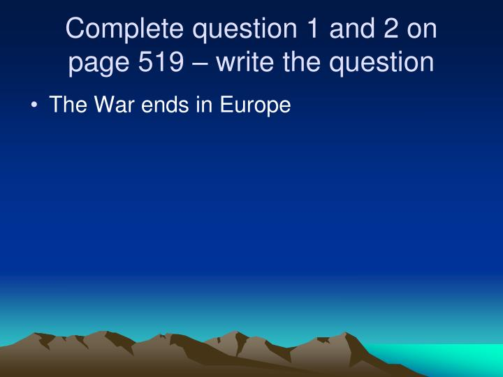 Complete question 1 and 2 on page 519 – write the question