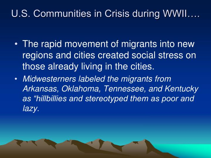 U.S. Communities in Crisis during WWII….