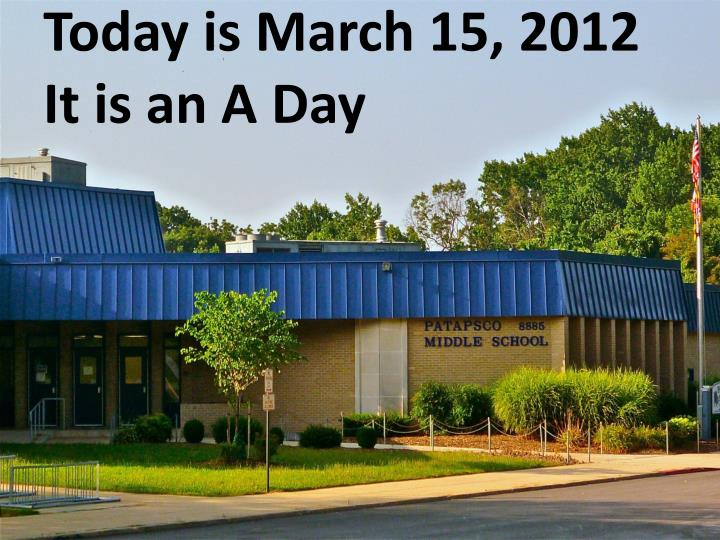 today is march 15 2012 it is an a day n.