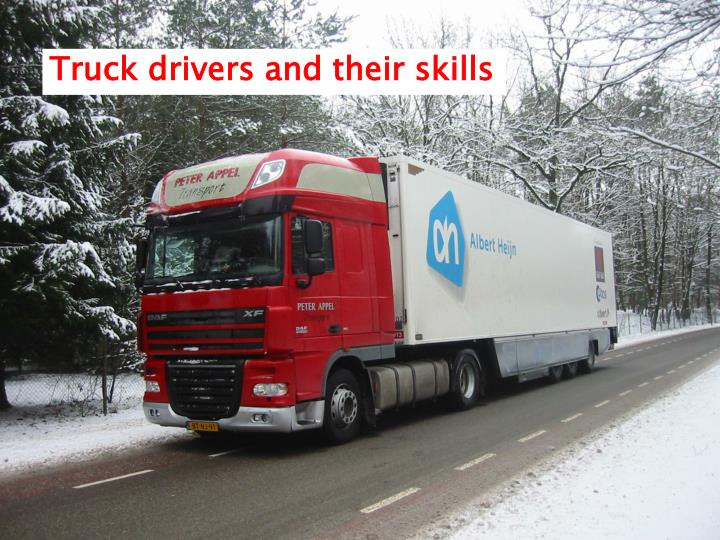 Truck drivers and their skills