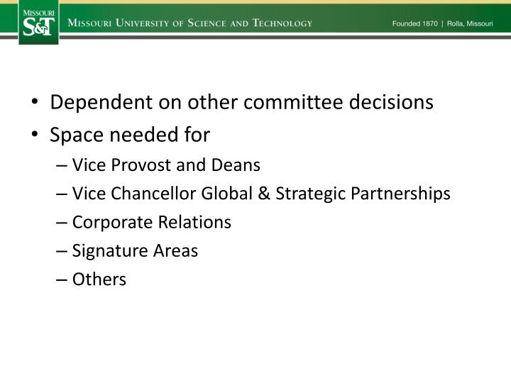 Dependent on other committee decisions