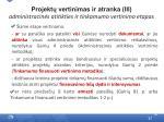 projekt vertinimas ir atranka iii administracin s atitikties ir tinkamumo vertinimo etapas