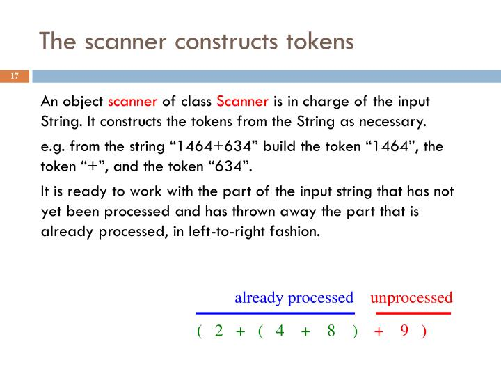 The scanner constructs tokens