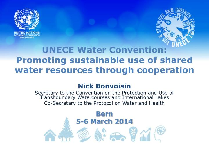 unece water convention promoting sustainable use of shared water resources through cooperation