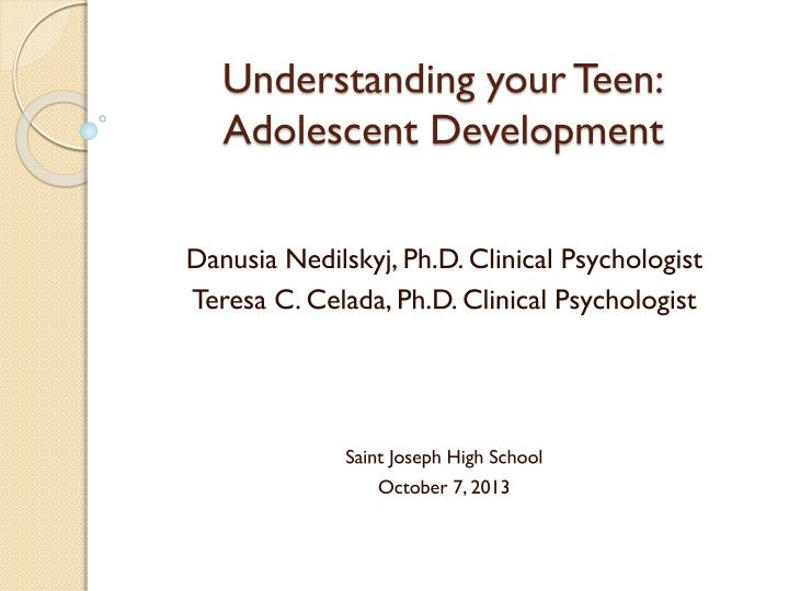understanding adolescence Adolescents and what the best responses from staff may be to adolescent behavior adolescence is a vulnerable time in a person's development, and we as youth care workers can have a significant positive influence if we understand better how.