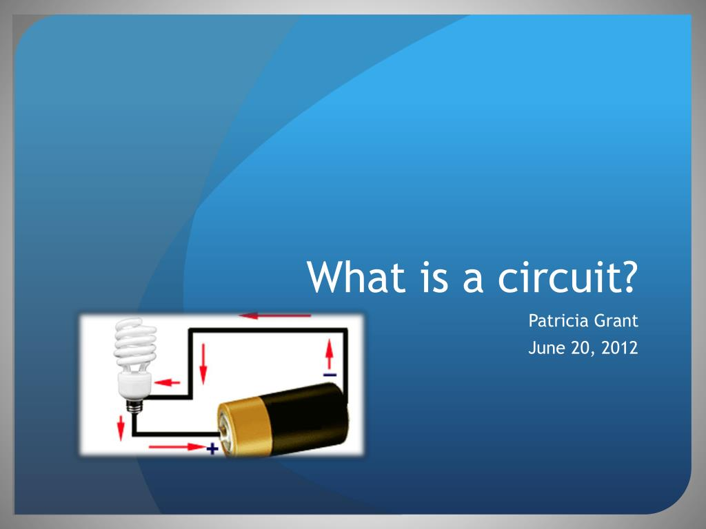 Ppt What Is A Circuit Powerpoint Presentation Id6287164 The N