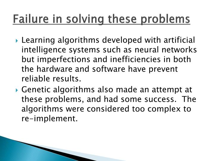 Failure in solving these problems