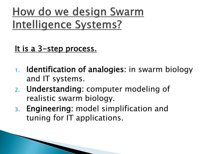 How do we design Swarm Intelligence Systems?