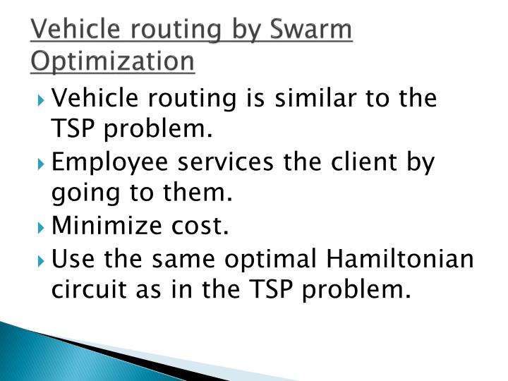 Vehicle routing by Swarm Optimization