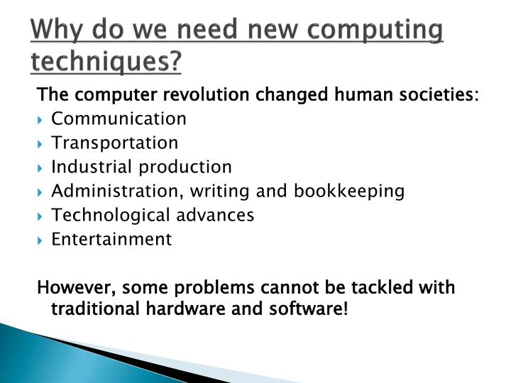 Why do we need new computing techniques?
