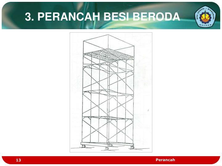 3. PERANCAH BESI BERODA