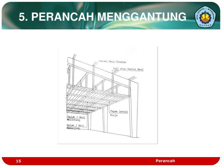 5. PERANCAH MENGGANTUNG