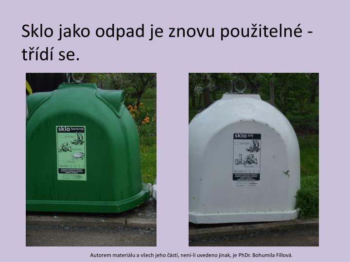 Sklo jako odpad je znovu použitelné -