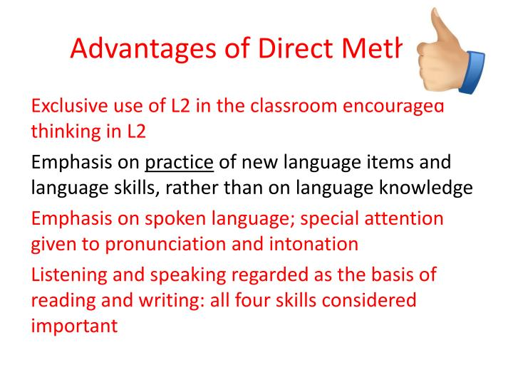 Advantages of Direct Method