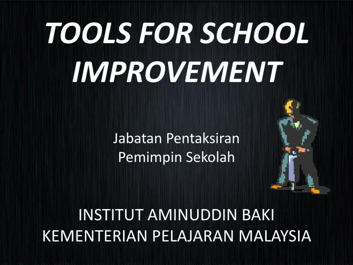 TOOLS FOR SCHOOL IMPROVEMENT
