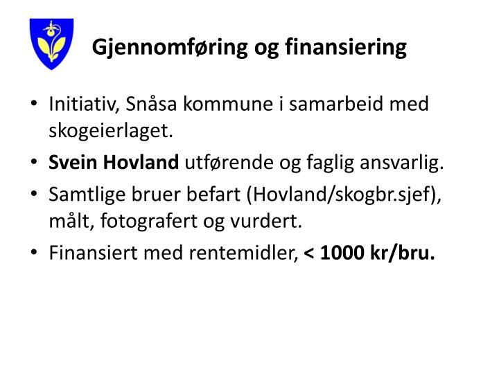 Gjennomf ring og finansiering
