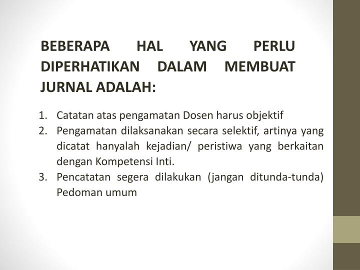 BEBERAPA HAL YANG PERLU DIPERHATIKAN DALAM MEMBUAT JURNAL ADALAH: