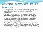 prejardhja kontekstore ose me konversion