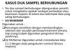 kasus dua sampel berhubungan